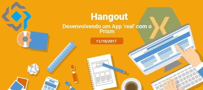 [Hangout] – Desenvolvendo um App 'real' com prism [AGORA VAI]