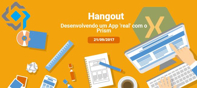 [Hangout] – Desenvolvendo um App 'real' com prism